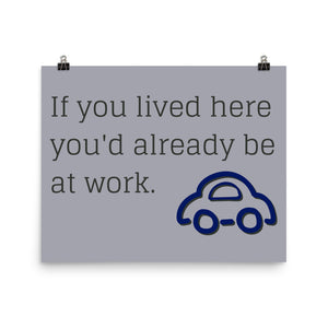 You'd Be At Work Home Office Poster