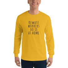 Load image into Gallery viewer, Remote Workers Do It At Home Long Sleeve T-Shirt