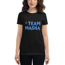 Load image into Gallery viewer, Team Masha (Ambassador Marie Yovanovitch) Women's short sleeve t-shirt