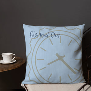 Clocked In/Clocked Out Pillow