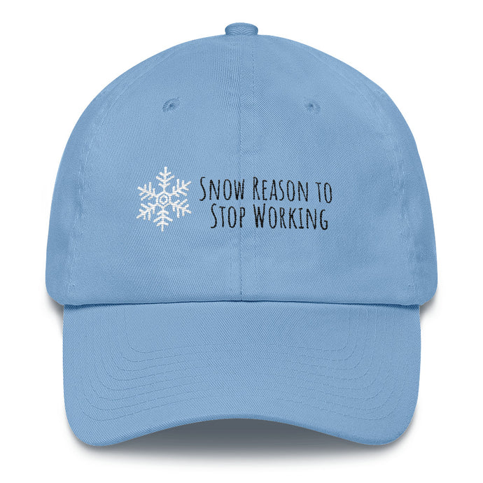 Snow Reason to Stop Working Cotton Cap
