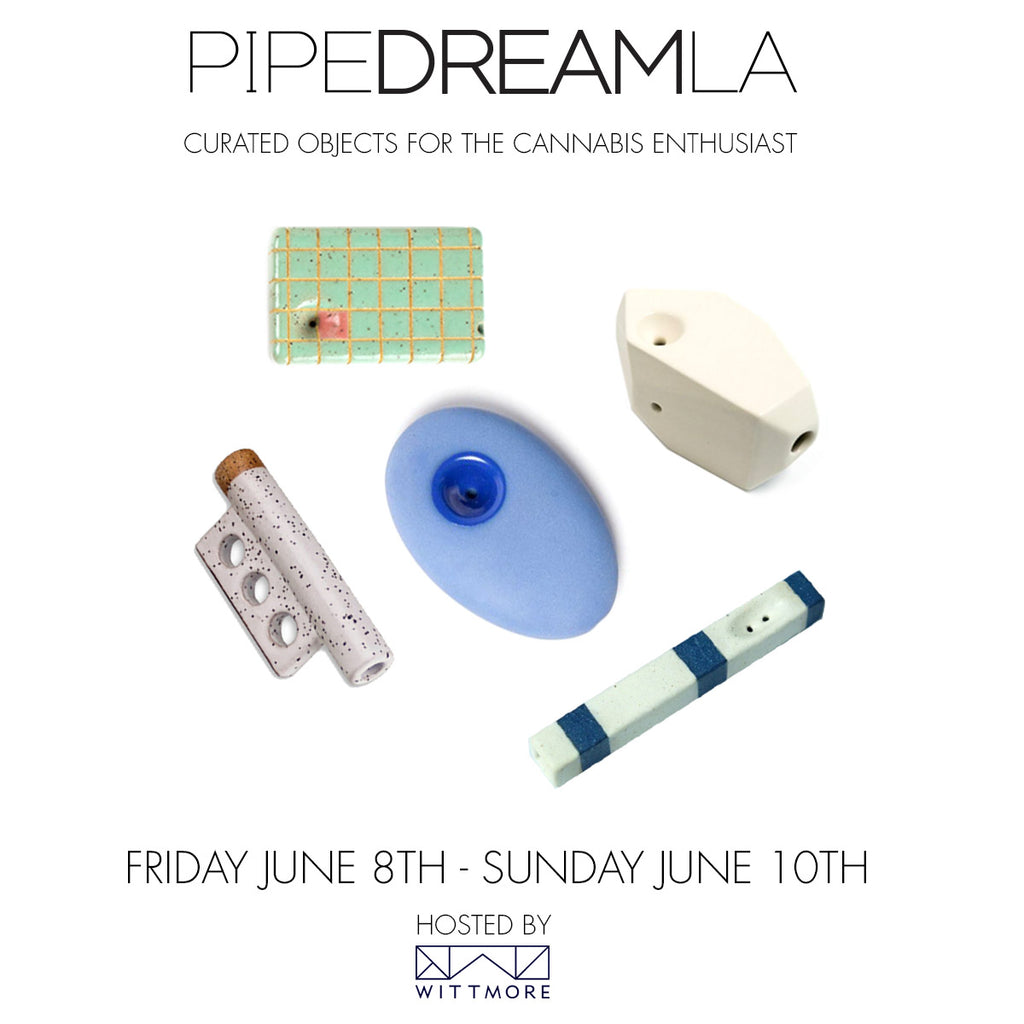 PIPE DREAM LA | POP UP SHOP | June 8 - 10