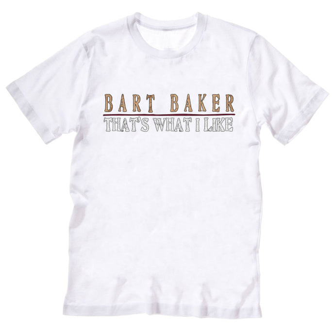 Bart Baker - That's What I Like - T-Shirt
