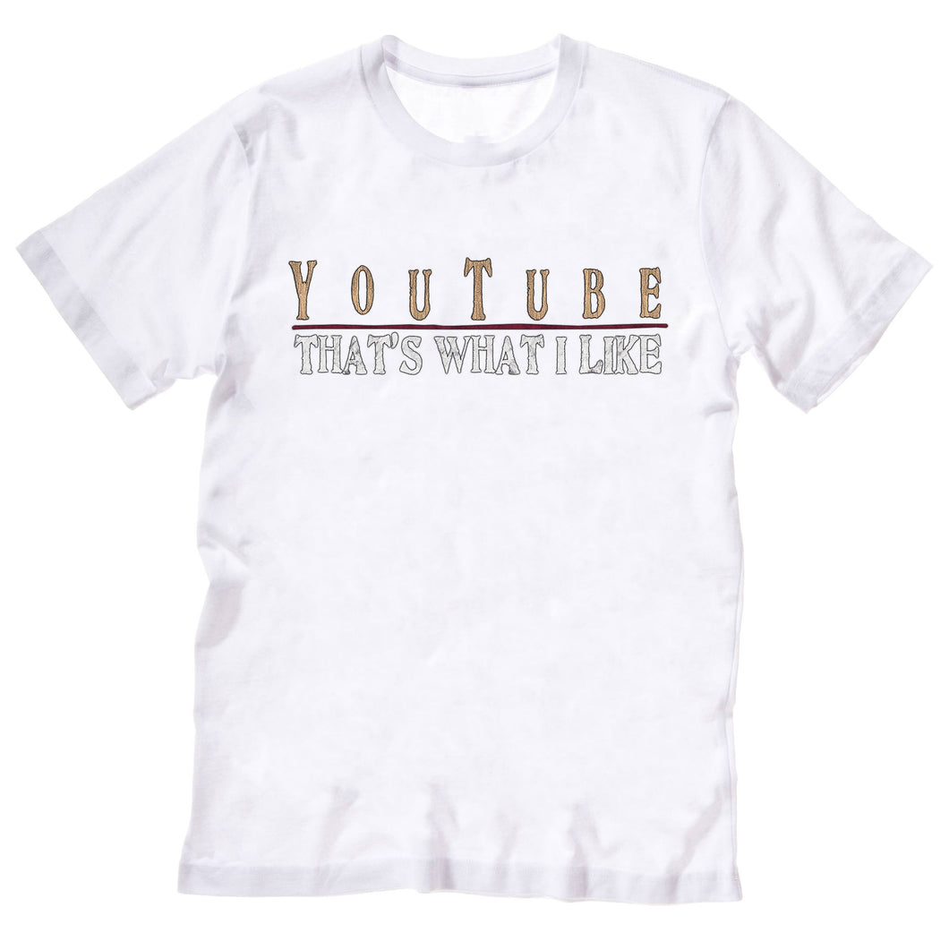 YouTube - That's What I Like - T-Shirt