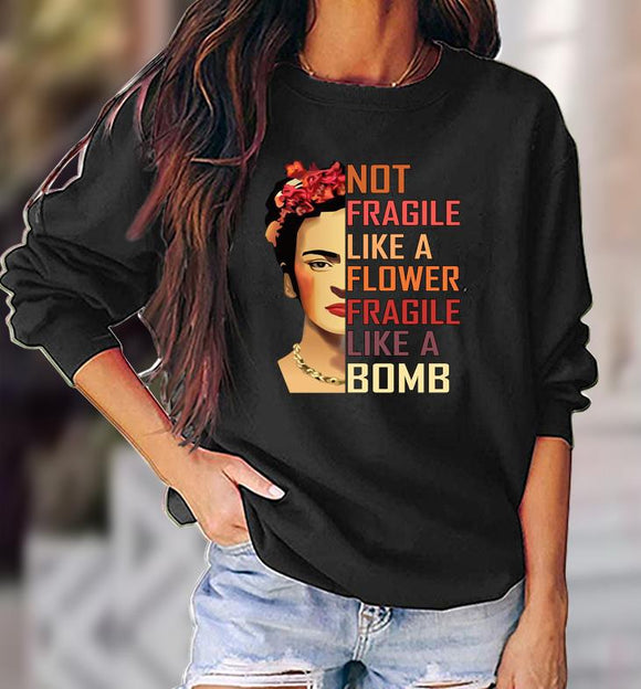 Frida Kahlo Print Fragile Like a Bomb Women's Sweatshirt Pullover Top