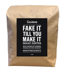 GoJava - Whole Bean - Fake It Til You Make It - DECAF Coffee - (5 pound)