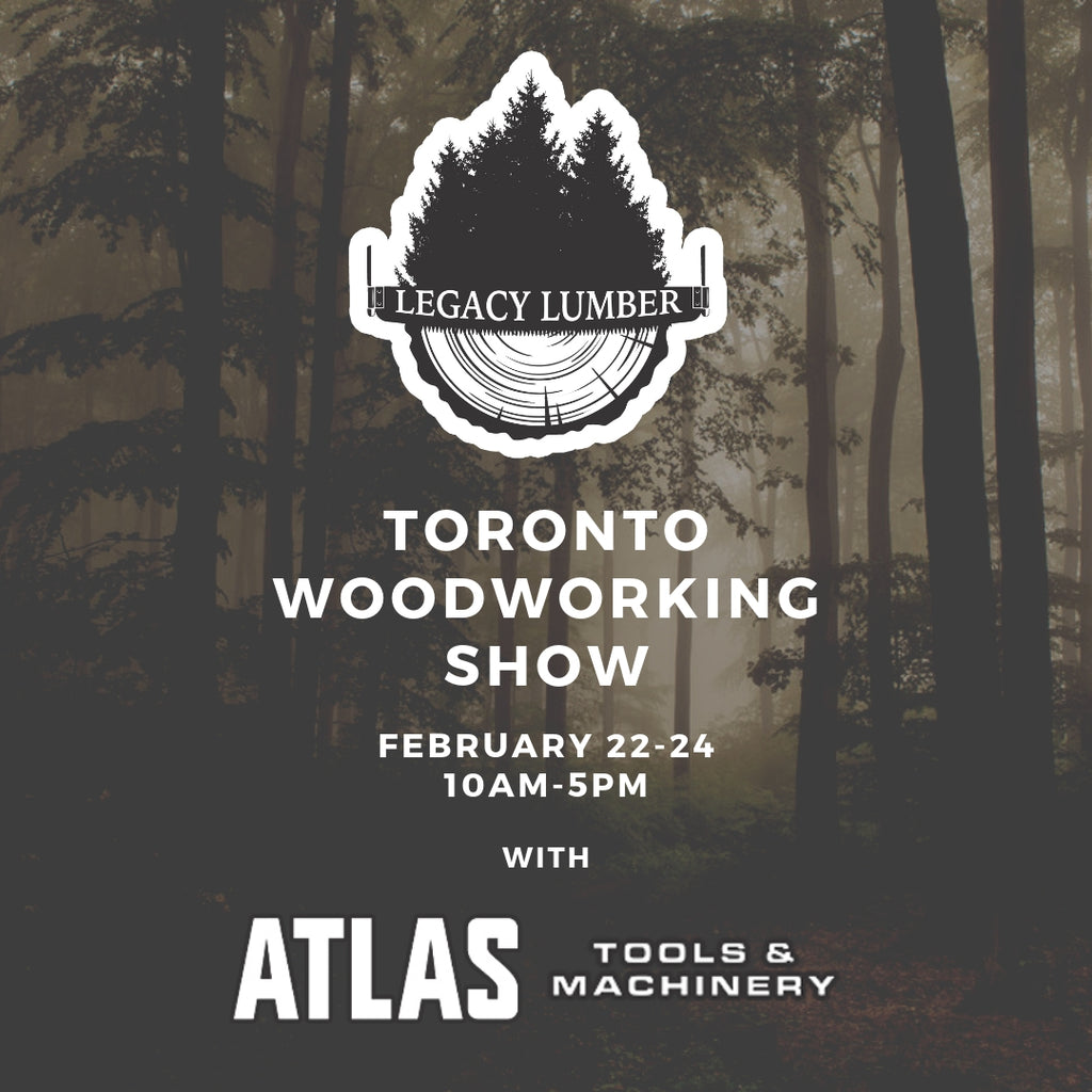 Legacy Lumber will be at the Toronto Woodworking Show this weekend (Feb 22-24)!