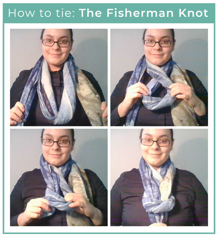How to tie your scarf: The Fisherman Knot