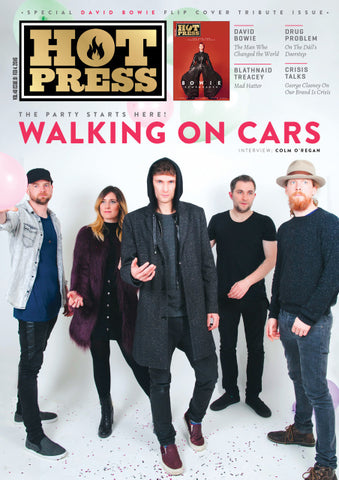 Hot Press 40-01: Walking On Cars