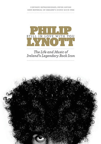Philip Lynott: Still In Love With You -  A4 Hardback Edition