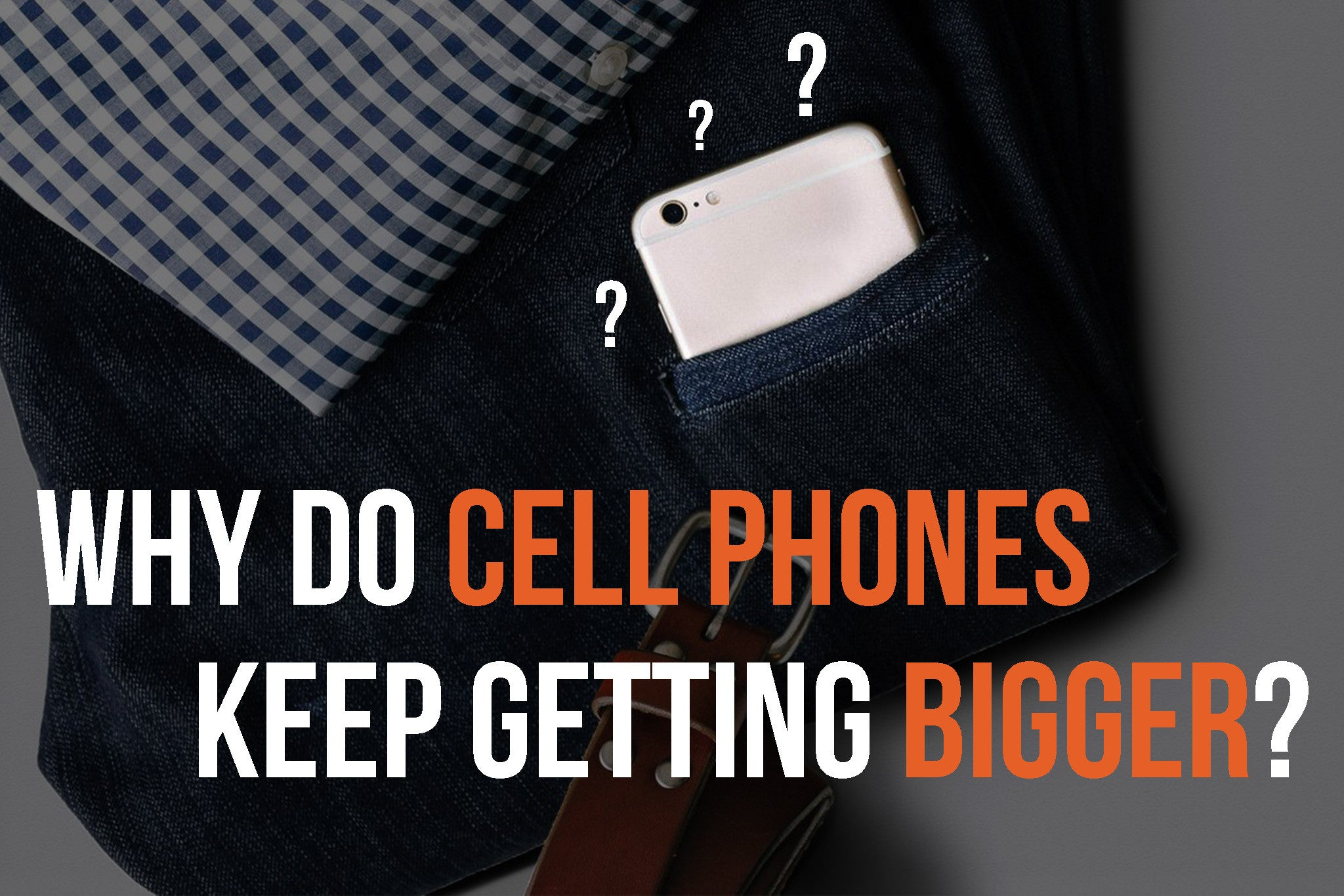 Why do Cell Phones Keep Getting Bigger?