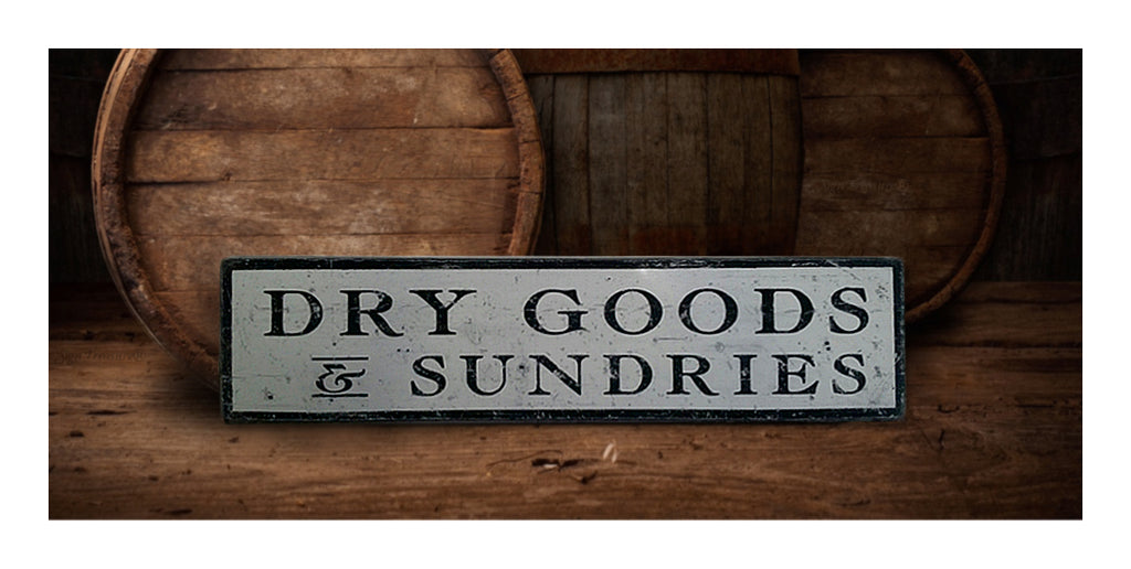 Dry Goods and Sundries Sign