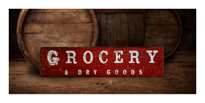 Grocery & Dry Goods wood sign