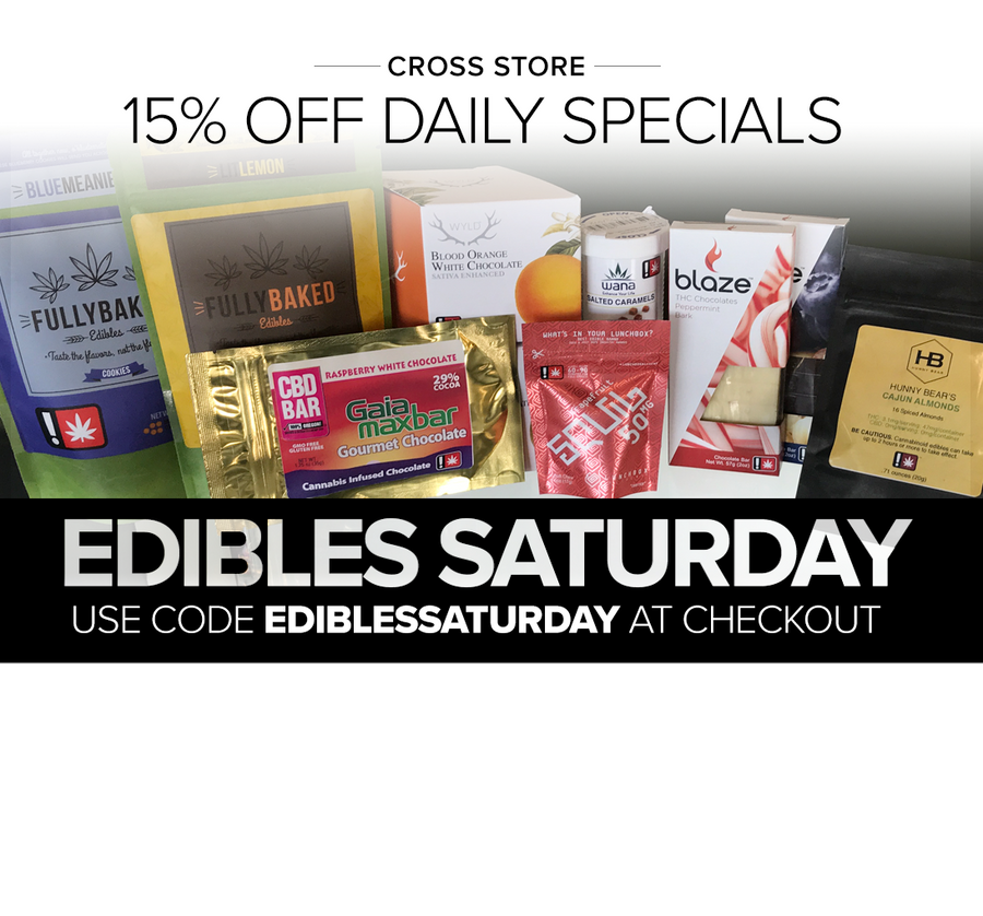 Cross - Saturday 15% Off Edibles