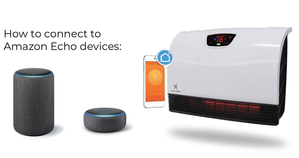 How to connect to amazon echo with heat storm heater