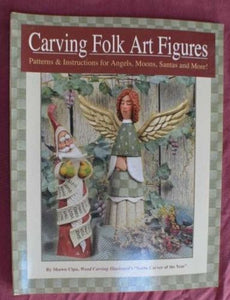 2002 BOOK CARVING FOLK ART FIGURES. PATTERNS & INSTRUCTIONS. BY SHAWN CIPA.
