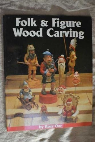Folk & Figure Wood Carving Author: Ross Oar