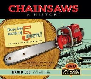 Chainsaws : A History by David Lee (2006, Hardcover, Unabridged)