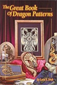 The Great Book of Dragon Patterns by Lora S. Irish (2002, Paperback)