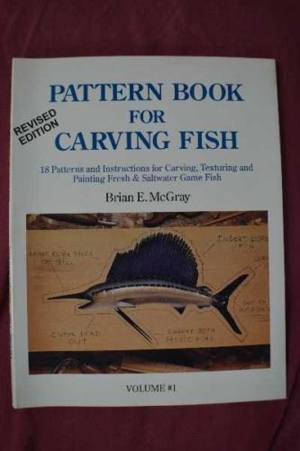 Pattern Book for Carving Fish Author: Brain McGray