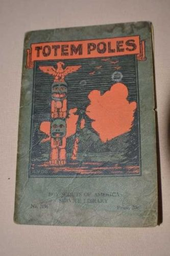 Totem Poles by Robert W. De Groat No. 3196 Copywright 1930 Boy Scouts of America