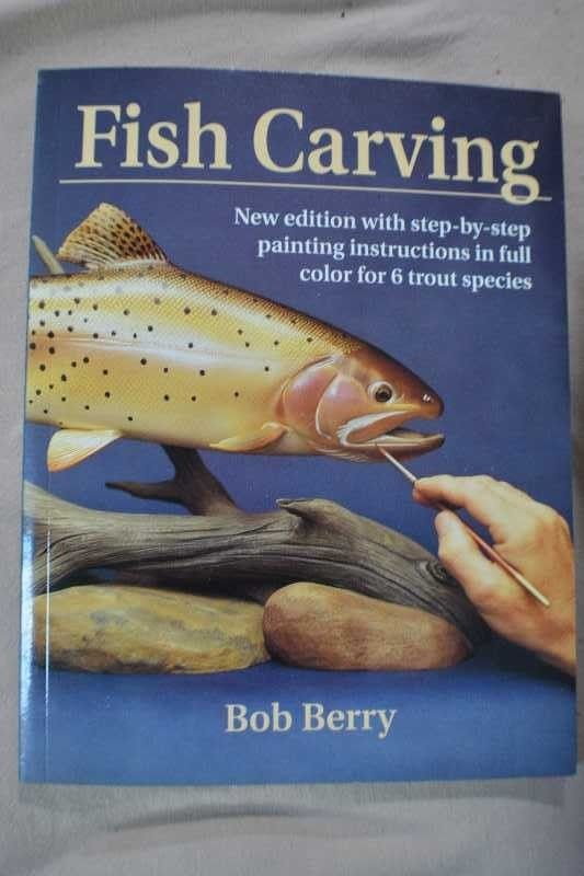 Fish Carving - Second Edition Author: Bob Berry