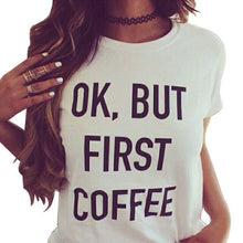 Ok But First Coffee