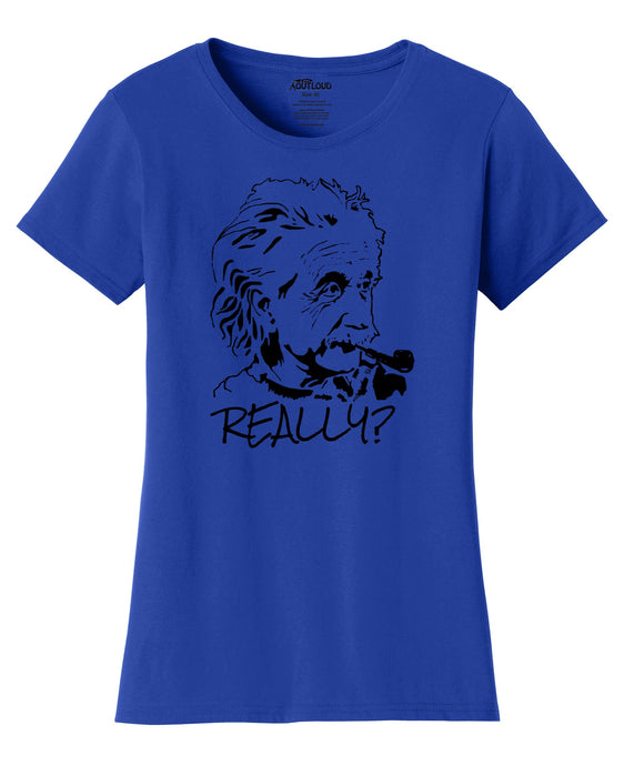 Einstein Really? Womens T-Shirt