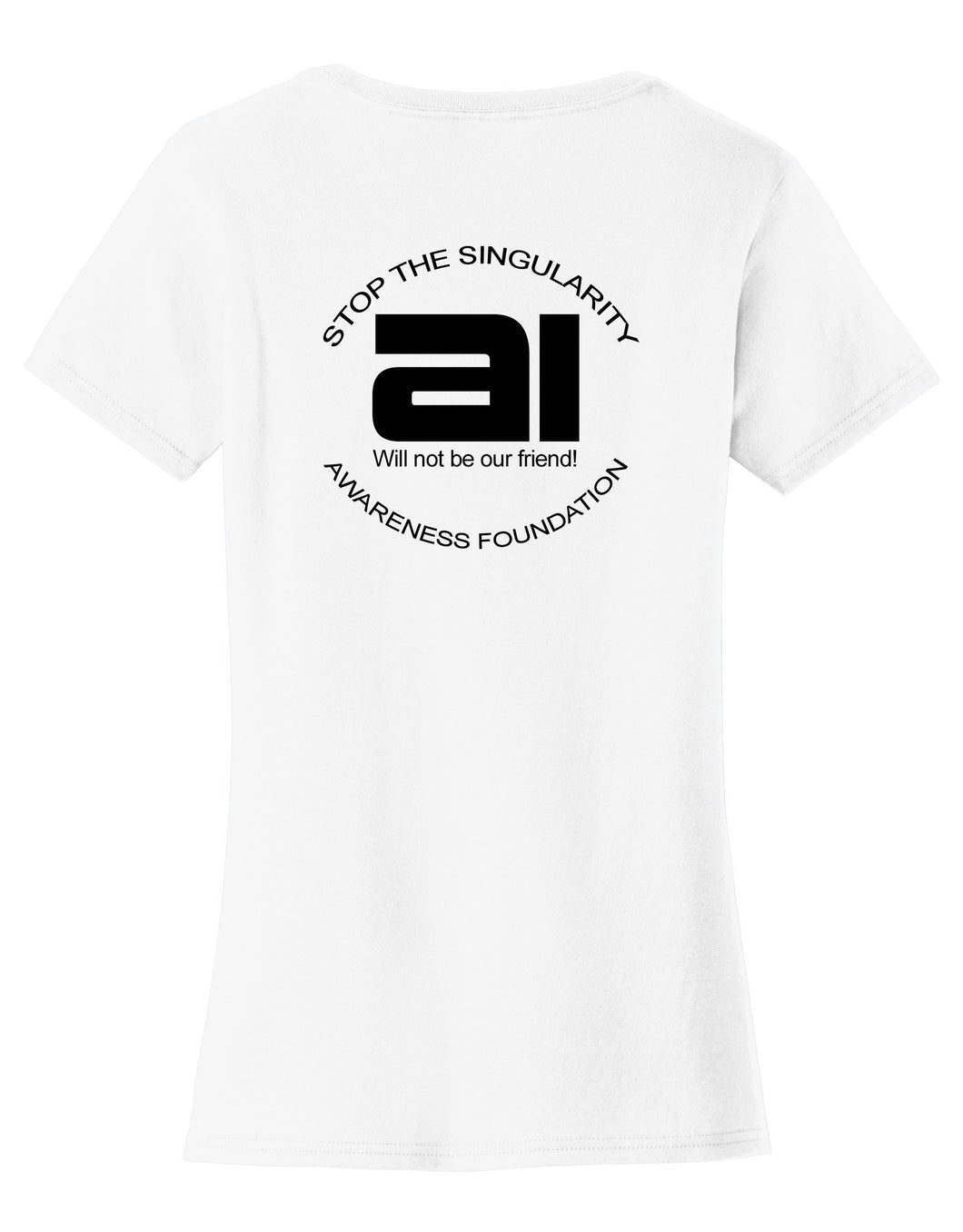 AI Will Not Be Our Friend! Womens T-Shirt
