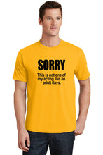 Sorry Not Acting Like an Adult Mens T-Shirt