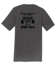 It's a JEEP Bro Mens T-Shirt