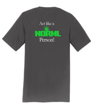 Act like a NORML Person Mens T-Shirt