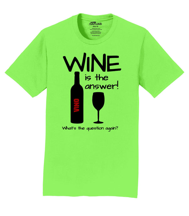 Wine is the answer! Mens T-Shirt