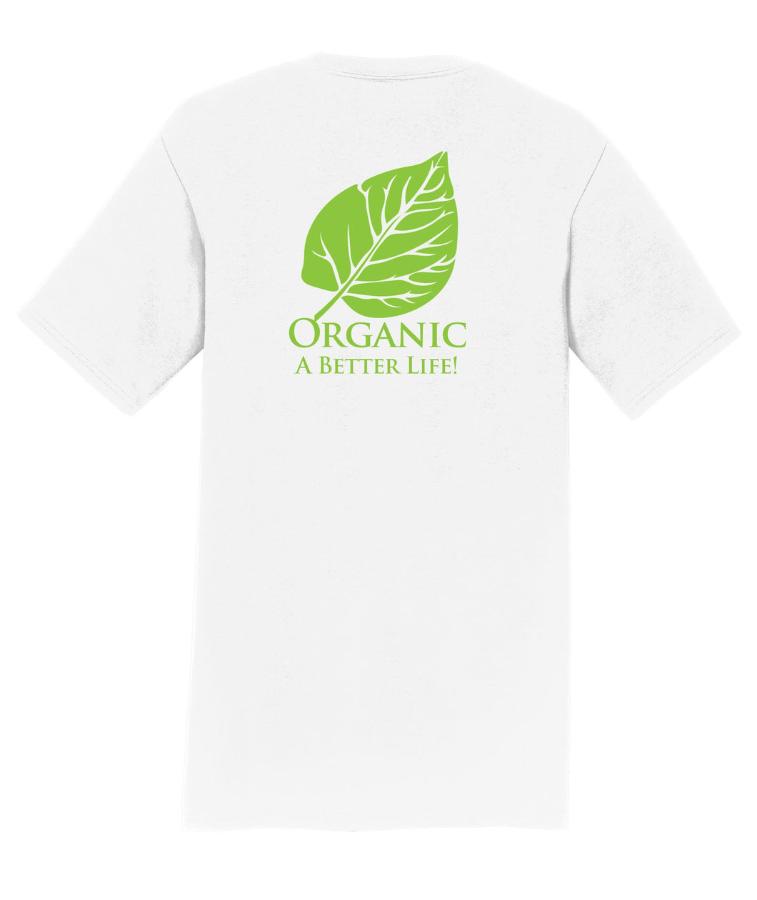 Organic A Better Life Mens T-Shirt