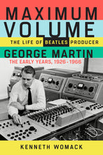 "Autographed Copy of ""Maximum Volume: The Life of Beatles Producer George Martin"""