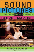 "Autographed Copy of ""Sound Pictures: The Life of Beatles Producer George Martin, The Later Years, 1966–2016"""