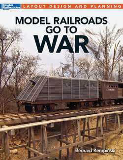 Kalmbach 12483 Model Railroader Model Railroads Go To War by Bernard Kempinski