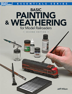 Kalmbach 12484 Basic Painting and Weathering for Model Railroaders, 2nd Edition by Jeff Wilson