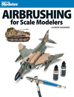 Kalmbach 12485 Airbrushing for Scale Modelers, by Aaron Skinner