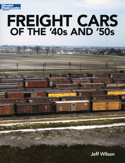 Kalmbach 12489 Freight Cars of the 40's and 50's by Jeff Wilson