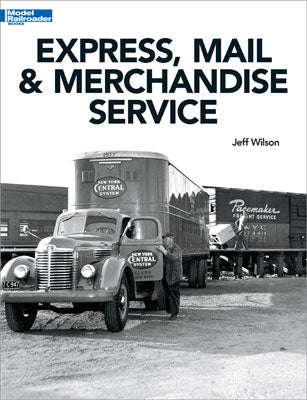 Kalmbach 12802 Express, Mail and Merchandise Service, by Jeff Wilson