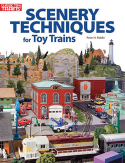Kalmbach 108400 Scenery Techniques for ToyTrains by Peter H. Riddle