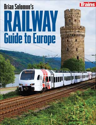 Kalmbach 01304 Trains Books, Railway Guide to Europe, by Brian Solomon