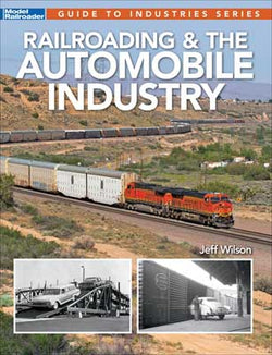 Kalmbach 12503 Railroading and The Automobile Industry by Tony Koester