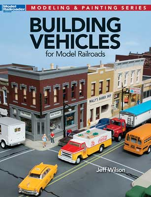 Kalmbach 12810 Building Vehicles for Model Railroadsby Jeff Wilson