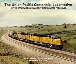 South Platte Press Union Pacific Centennial Locomotive by James J. Reisdorff and Michael M. Bartels
