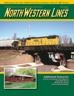 North Western Lines 2019, Number 4, Official Publication of the CNW Historical Society