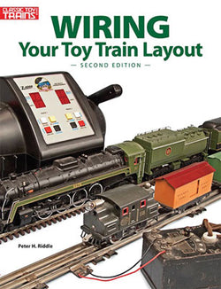 Kalmbach 108405 Wiring Your Toy Train Layout, Second Edition
