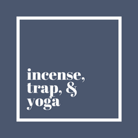 Incense, Trap, & Yoga