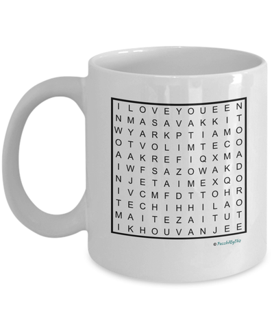 "Word Search Gift Mug for the One You Love , ""I Love You"" In 12 Languages  ""I love You, Te Amo, Wo ai ni, Je t'aime, taim i' ngra leat, Ti amo, Techihhila, Ikh hob dikh lib, Maite zaitut, Volim te, Asavakkit, Adoro te"""